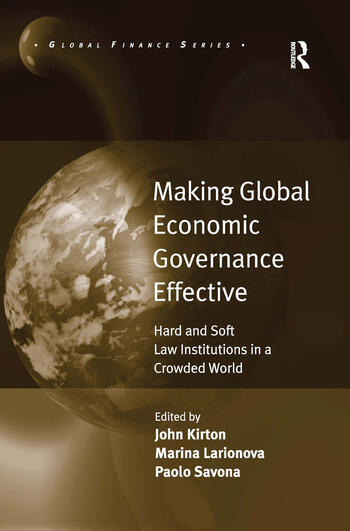 Making Global Economic Governance Effective Hard and Soft Law Institutions in a Crowded World book cover