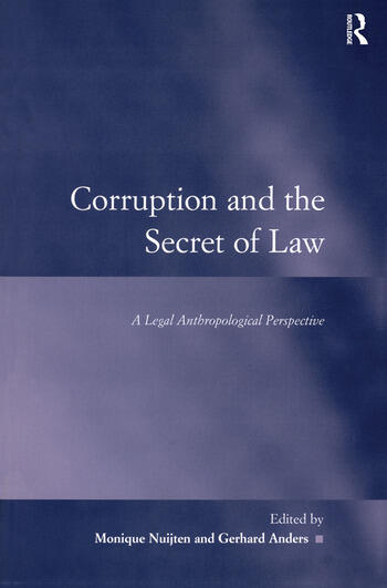 Corruption and the Secret of Law A Legal Anthropological Perspective book cover