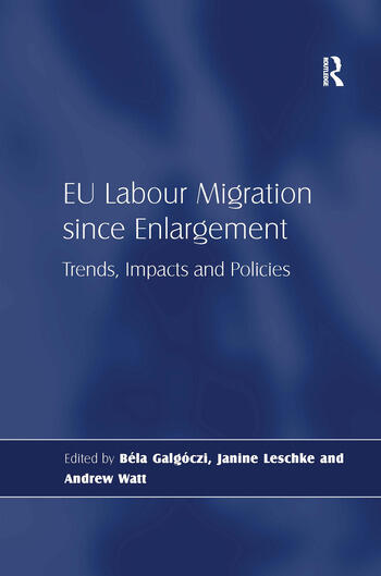 EU Labour Migration since Enlargement Trends, Impacts and Policies book cover