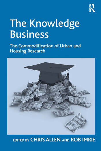 The Knowledge Business The Commodification of Urban and Housing Research book cover
