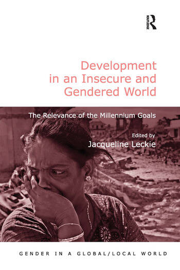 Development in an Insecure and Gendered World The Relevance of the Millennium Goals book cover