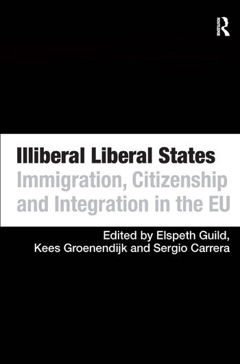 Illiberal Liberal States Immigration, Citizenship and Integration in the EU book cover