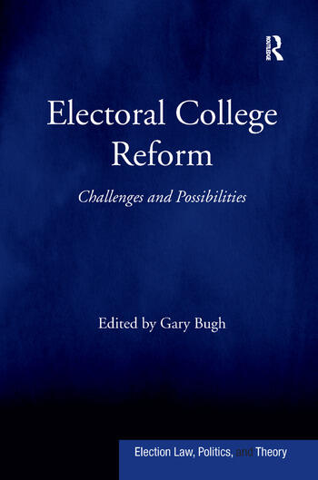 why has the electoral college not been abolished politics essay The pro's and con's of the electoral college system there have  but since there have been no serious proposals to abolish the the politics of electoral.