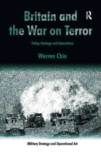 Britain and the War on Terror Policy, Strategy and Operations book cover