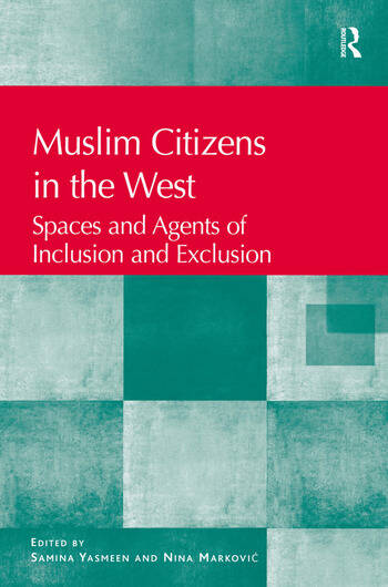 Muslim Citizens in the West Spaces and Agents of Inclusion and Exclusion book cover