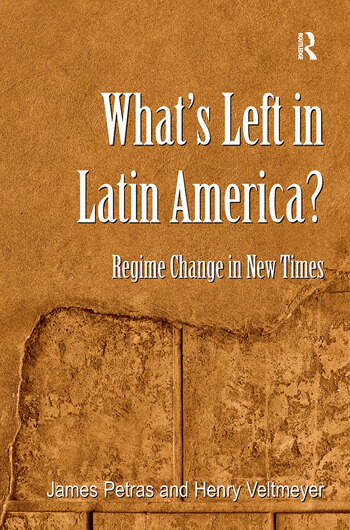 What's Left in Latin America? Regime Change in New Times book cover