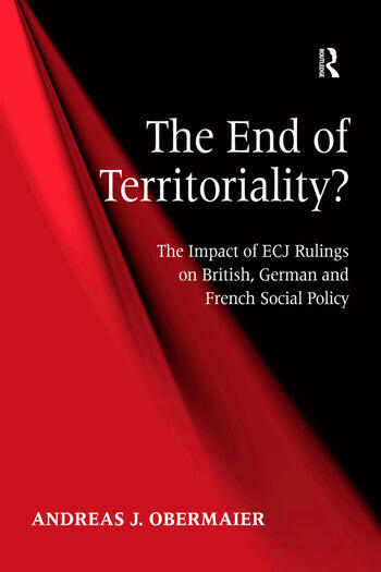 The End of Territoriality? The Impact of ECJ Rulings on British, German and French Social Policy book cover