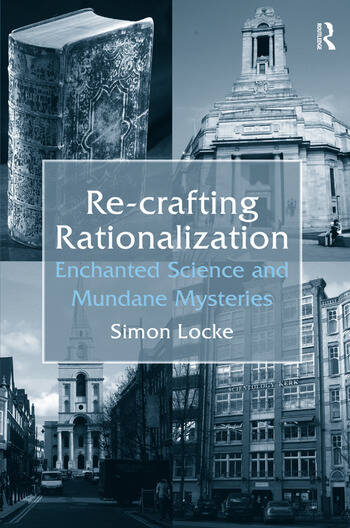 Re-crafting Rationalization Enchanted Science and Mundane Mysteries book cover