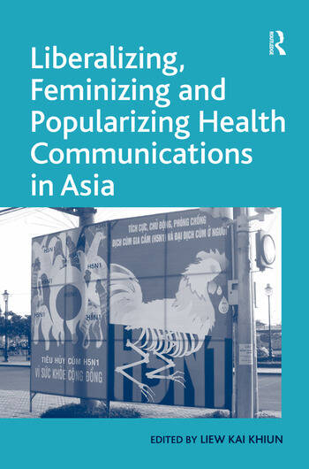 Liberalizing, Feminizing and Popularizing Health Communications in Asia book cover