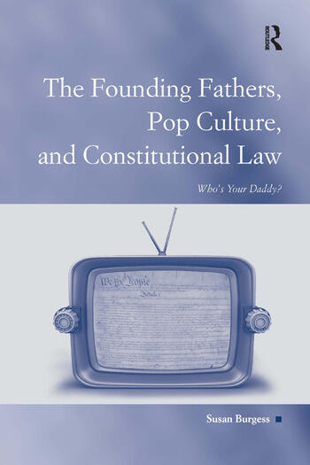 The Founding Fathers, Pop Culture, and Constitutional Law Who's Your Daddy? book cover