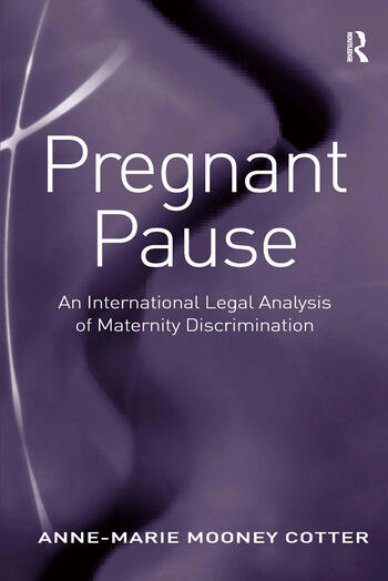 Pregnant Pause An International Legal Analysis of Maternity Discrimination book cover