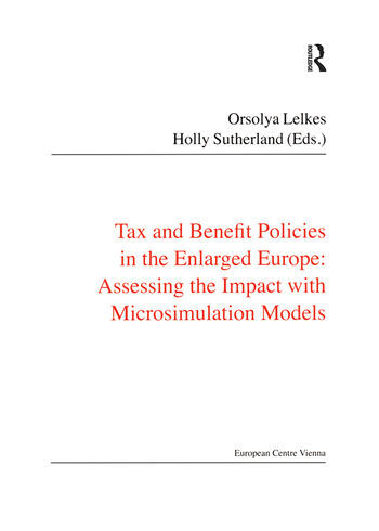 Tax and Benefit Policies in the Enlarged Europe Assessing the Impact with Microsimulation Models book cover