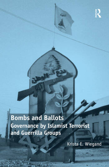 Bombs and Ballots Governance by Islamist Terrorist and Guerrilla Groups book cover