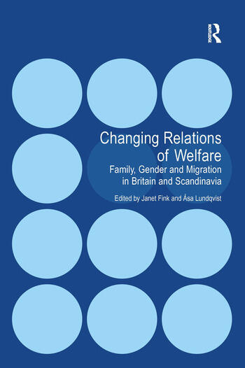 Changing Relations of Welfare Family, Gender and Migration in Britain and Scandinavia book cover