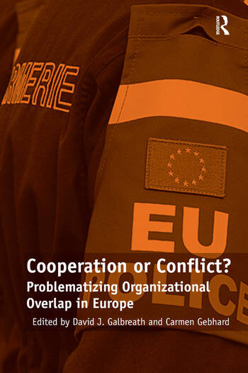 Cooperation or Conflict? Problematizing Organizational Overlap in Europe book cover