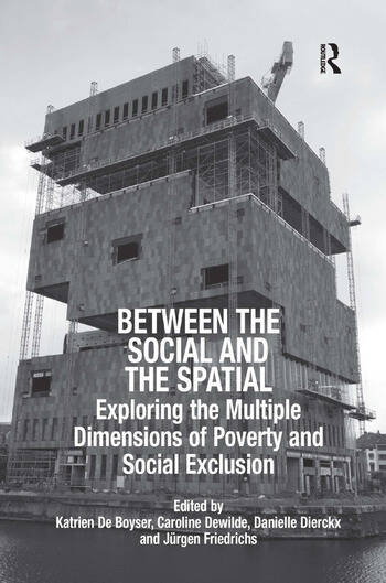 Between the Social and the Spatial Exploring the Multiple Dimensions of Poverty and Social Exclusion book cover