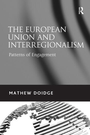 The European Union and Interregionalism Patterns of Engagement book cover