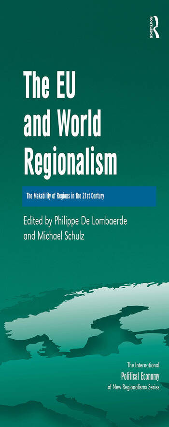 The EU and World Regionalism The Makability of Regions in the 21st Century book cover
