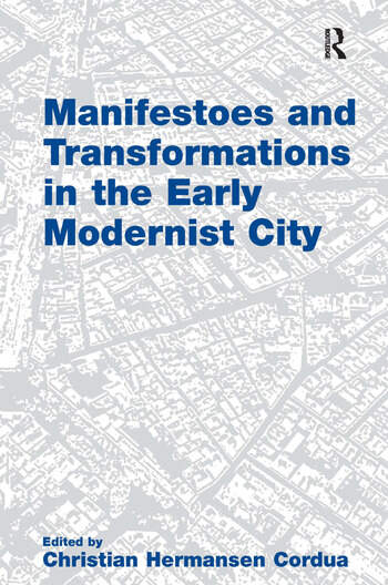 Manifestoes and Transformations in the Early Modernist City book cover