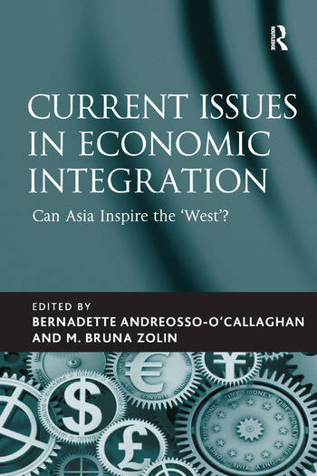 Current Issues in Economic Integration Can Asia Inspire the 'West'? book cover