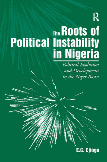 The Roots of Political Instability in Nigeria Political Evolution and Development in the Niger Basin book cover