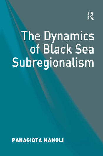 The Dynamics of Black Sea Subregionalism book cover