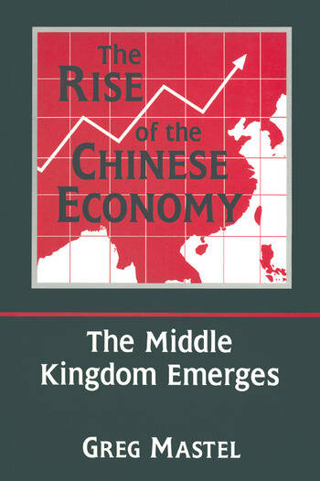 The Rise of the Chinese Economy: The Middle Kingdom Emerges The Middle Kingdom Emerges book cover
