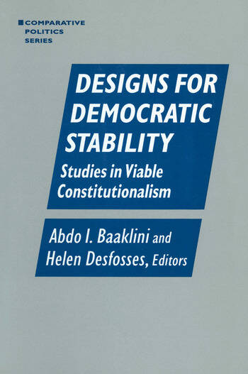 Designs for Democratic Stability: Studies in Viable Constitutionalism Studies in Viable Constitutionalism book cover