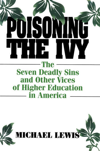 Poisoning the Ivy The Seven Deadly Sins and Other Vices of Higher Education in America book cover