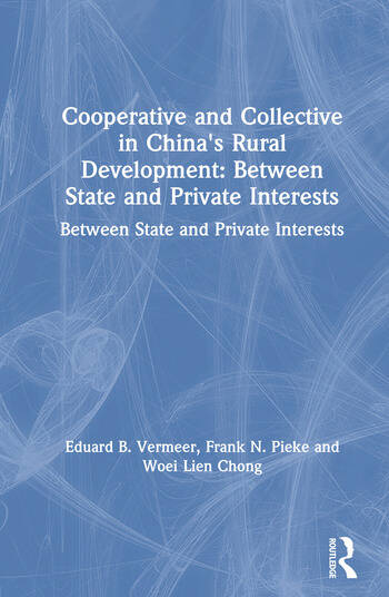 Cooperative and Collective in China's Rural Development: Between State and Private Interests Between State and Private Interests book cover