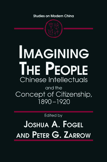 Idea of the Citizen: Chinese Intellectuals and the People, 1890-1920 Chinese Intellectuals and the People, 1890-1920 book cover