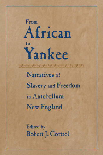 From African to Yankee Narratives of Slavery and Freedom in Antebellum New England book cover