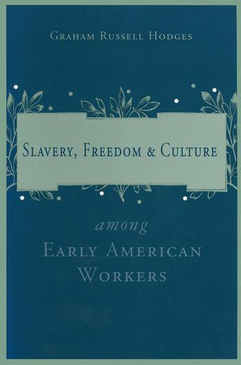 Slavery and Freedom Among Early American Workers book cover