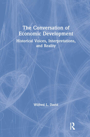 The Conversation of Economic Development: Historical Voices, Interpretations and Reality Historical Voices, Interpretations and Reality book cover