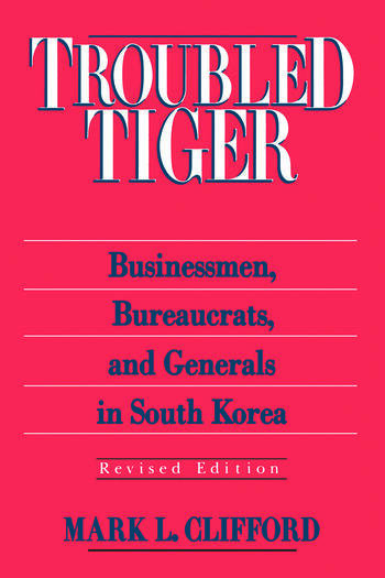 Troubled Tiger Businessmen, Bureaucrats and Generals in South Korea book cover