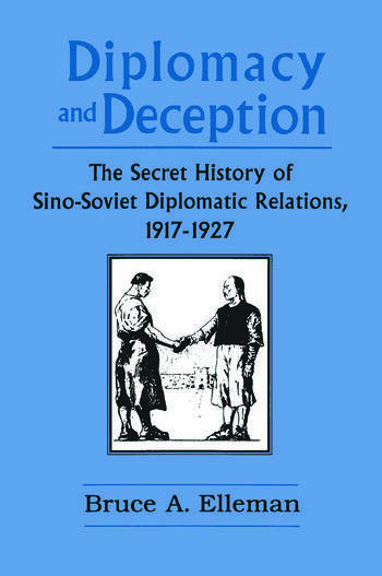 Diplomacy and Deception: Secret History of Sino-Soviet Diplomatic Relations, 1917-27 Secret History of Sino-Soviet Diplomatic Relations, 1917-27 book cover