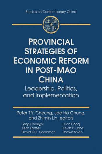 Provincial Strategies of Economic Reform in Post-Mao China: Leadership, Politics, and Implementation Leadership, Politics, and Implementation book cover