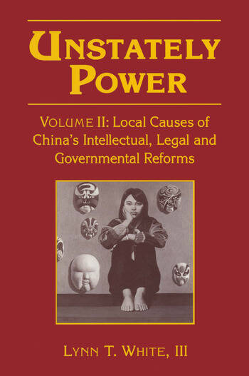 Unstately Power Local Causes of China's Intellectual, Legal and Governmental Reforms book cover