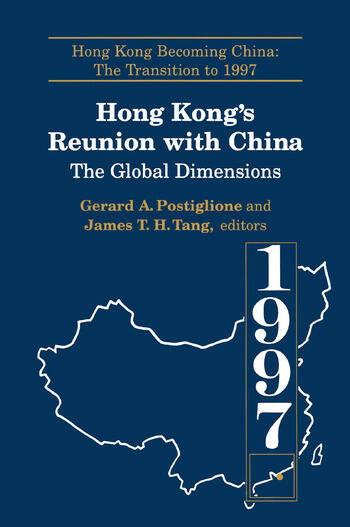 Hong Kong's Reunion with China: The Global Dimensions The Global Dimensions book cover