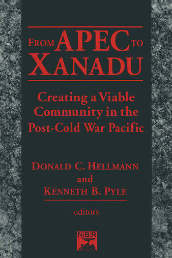 From Apec to Xanadu: Creating a Viable Community in the Post-cold War Pacific Creating a Viable Community in the Post-cold War Pacific book cover