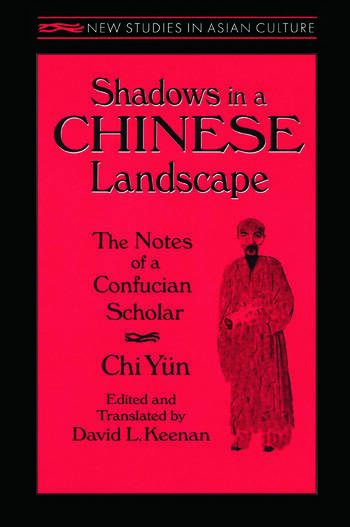 Shadows in a Chinese Landscape: Chi Yun's Notes from a Hut for Examining the Subtle Chi Yun's Notes from a Hut for Examining the Subtle book cover