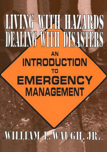 Living with Hazards, Dealing with Disasters: An Introduction to Emergency Management An Introduction to Emergency Management book cover