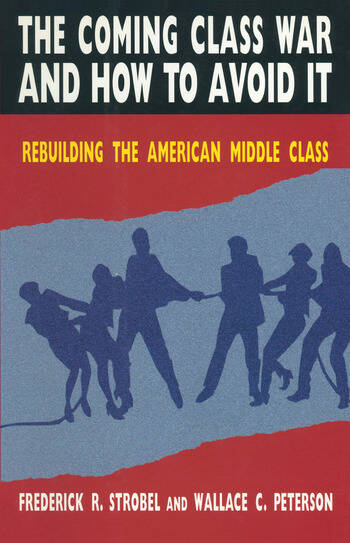 The Coming Class War and How to Avoid it Rebuilding the American Middle Class book cover