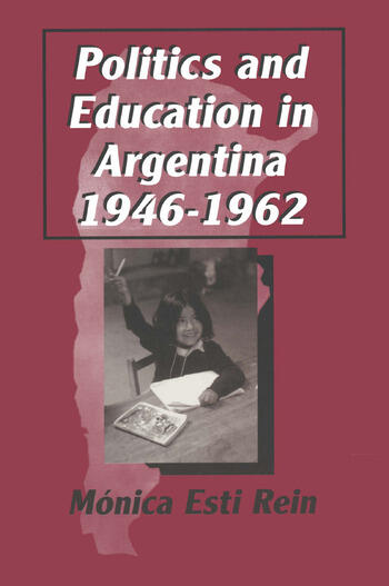 Politics and Education in Argentina, 1946-1962 book cover