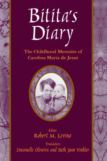 Bitita's Diary: The Autobiography of Carolina Maria de Jesus The Autobiography of Carolina Maria de Jesus book cover