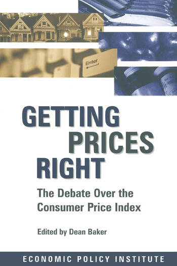 Getting Prices Right: Debate Over the Consumer Price Index Debate Over the Consumer Price Index book cover