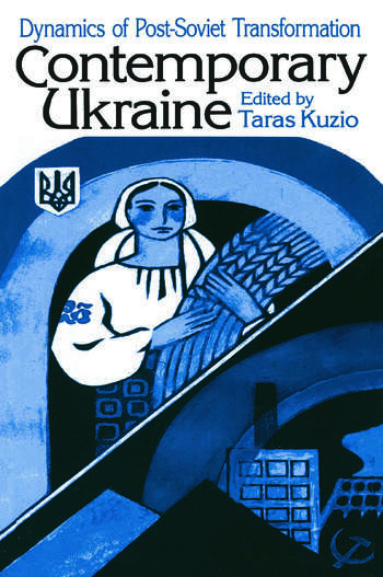 Independent Ukraine: Nation-state Building and Post-communist Transition Nation-state Building and Post-communist Transition book cover
