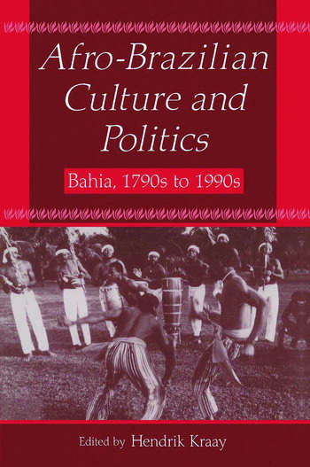 Afro-Brazilian Culture and Politics: Bahia, 1790s-1990s Bahia, 1790s-1990s book cover