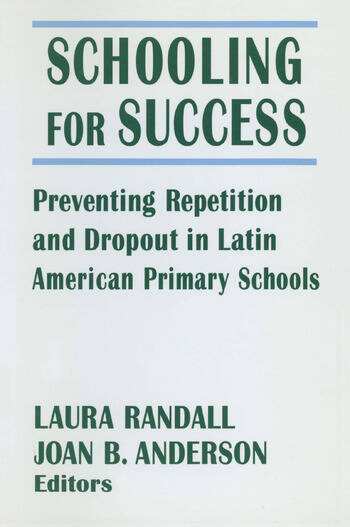 Schooling for Success: Preventing Repetition and Dropout in Latin American Primary Schools Preventing Repetition and Dropout in Latin American Primary Schools book cover