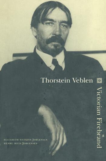 Thorstein Veblen: Victorian Firebrand Victorian Firebrand book cover